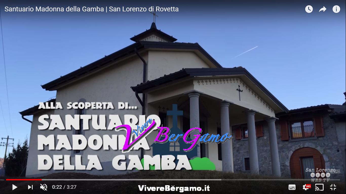 Video Santuario Madonna della Gamba - San Lorenzo di Rovetta