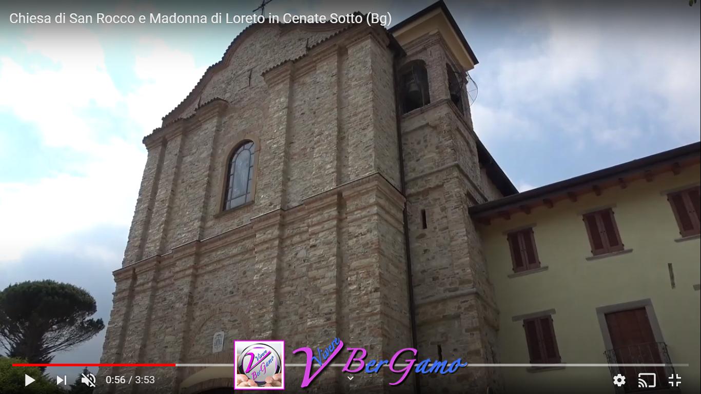 Video Chiesa di San Rocco e Madonna di Loreto - Cenate Sotto